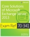 Miniaturebillede af omslaget til Core Solutions of Microsoft Exchange Server 2013