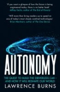 Autonomy - The Quest to Build the Driverless Car - and How It Will Reshape Our World