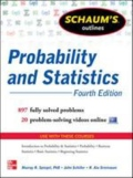 Schaum's Outline of Probability and Statistics, 4th Edition - 897 Solved Problems + 20 Videos, 4. udgave
