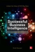 Successful Business Intelligence - Unlock the Value of BI and Big Data, 2. udgave