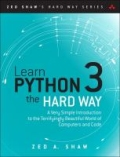 miniaturebillede af omslaget til Learn Python 3 the Hard Way - A Very Simple Introduction to the Terrifyingly Beautiful World of Computers and Code