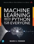 miniaturebillede af omslaget til Machine Learning with Python for Everyone, 1. udgave