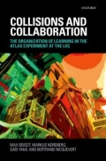 Collisions and Collaboration - The Organization of Learning in the ATLAS Experiment at the LHC
