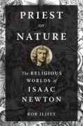 Priest of Nature - The Religious Worlds of Isaac Newton