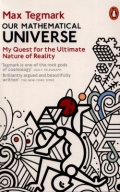 Our Mathematical Universe - My Quest for the Ultimate Nature of Reality