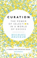 Curation - The Power of Selection in a World of Excess