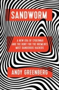 Sandworm - A New Era of Cyberwar and the Hunt for the Kremlin's Most Dangerous Hackers