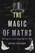 The Magic of Maths - Solving for X and Figuring Out Why
