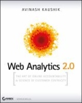 Web Analytics 2. 0 - The Art of Online Accountability and Science of Customer Centricity