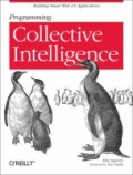 Programming Collective Intelligence - Building Smart Web 2. 0 Applications