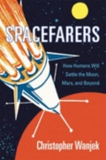 Spacefarers - How Humans Will Settle the Moon, Mars, and Beyond