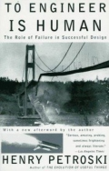 To Engineer Is Human - The Role of Failure in Successful Design