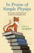 In Praise of Simple Physics - The Science and Mathematics Behind Everyday Questions