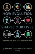 How Evolution Shapes Our Lives - Essays on Biology and Society