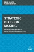 Strategic Decision Making - Applying Behavioural Insights for Improved Organizational Strategy