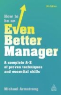 miniaturebillede af omslaget til How to Be an Even Better Manager - A Complete a-Z of Proven Techniques and Essential Skills, 10. udgave