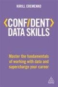 Confident Data Skills - Master the Fundamentals of Working with Data and Supercharge Your Career