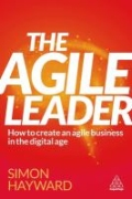 miniaturebillede af omslaget til The Agile Leader - How to Create an Agile Business Through Moments of Choice