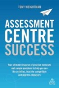 miniaturebillede af omslaget til Assessment Centre Success - Your Ultimate Resource of Practice Exercises and Sample Questions to Help You Ace the Activities, Beat the Competition and Impress Employers