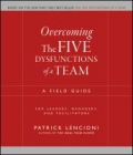 miniaturebillede af omslaget til Overcoming the Five Dysfunctions of a Team - A Field Guide for Leaders, Managers, and Facilitators