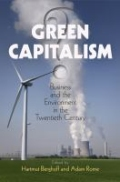 Green Capitalism? - Business and the Environment in the Twentieth Century