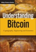 Understanding Bitcoin - Cryptography, Engineering and Economics