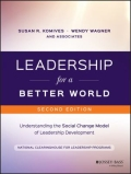 Leadership for a Better World - Understanding the Social Change Model of Leadership Development