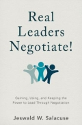 miniaturebillede af omslaget til Real Leaders Negotiate! - Gaining, Using, and Keeping the Power to Lead Through Negotiation