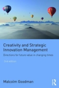 Creativity and Strategic Innovation Management - Directions for Future Value in Changing Times