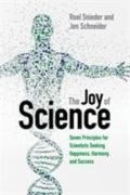 The Joy of Science - Seven Principles for Scientists Seeking Happiness, Harmony, and Success