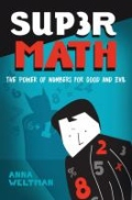 Supermath - The Power of Numbers for Good and Evil