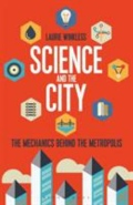 Science and the City - The Mechanics Behind the Metropolis