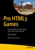 Pro HTML5 Games - Learn to Build Your Own Games Using HTML5 and JavaScript
