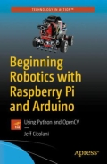 Beginning Robotics with Raspberry Pi and Arduino - Using Python and OpenCV