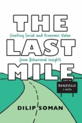 miniaturebillede af omslaget til The Last Mile - Creating Social and Economic Value from Behavioral Insights