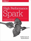 High Performance Spark - Best Practices for Scaling and Optimizing Apache Spark