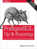 PostegreSQL - Up and Running - A Practical Guide to the Advanced Open Source Database, 3. udgave