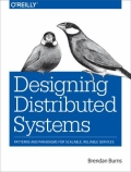 Designing Distributed Systems - Patterns and Paradigms for Scalable, Reliable Services, 1. udgave