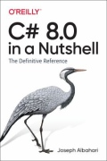 miniaturebillede af omslaget til C# 8. 0 in a Nutshell - The Definitive Reference, 1. udgave