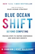 Blue Ocean Shift - How to Break Away from Bloody Competition and Seize New Growth Opportunities