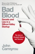 Bad Blood - Secrets and Lies in a Silicon Valley Startup
