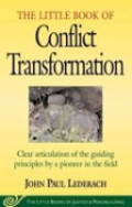 The Little Book of Conflict Transformation - Clear Articulation of the Guiding Principles by a Pioneer in the Field
