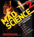 Mad Science 2 - Experiments You Can Do at Home, but Still Probably Shouldn't