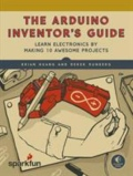 miniaturebillede af omslaget til The Arduino Inventor's Guide - Learn Electronics by Making 10 Awesome Projects