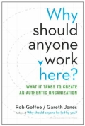 miniaturebillede af omslaget til Why Should Anyone Work Here? - What It Takes to Create an Authentic Organization