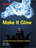 miniaturebillede af omslaget til Make It Glow - LED Projects for the Whole Family