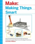 miniaturebillede af omslaget til Making Things Smart - Easy Embedded ARM Programming for Transforming Everyday Objects into Intelligent Machines, 1. udgave