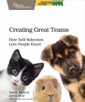 Creating Great Teams - How Self-Selection Lets People Excel