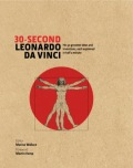30 Second Leonardo Da Vinci - His 50 Greatest Ideas and Inventions, Each Explained in Half a Minute