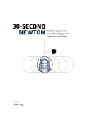 30-Second Newton - The 50 Crucial Concepts, Roles and Performers, Each Explained in Half a Minute